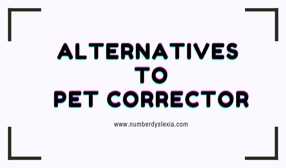 List of top 5 alternatives to pet corrector